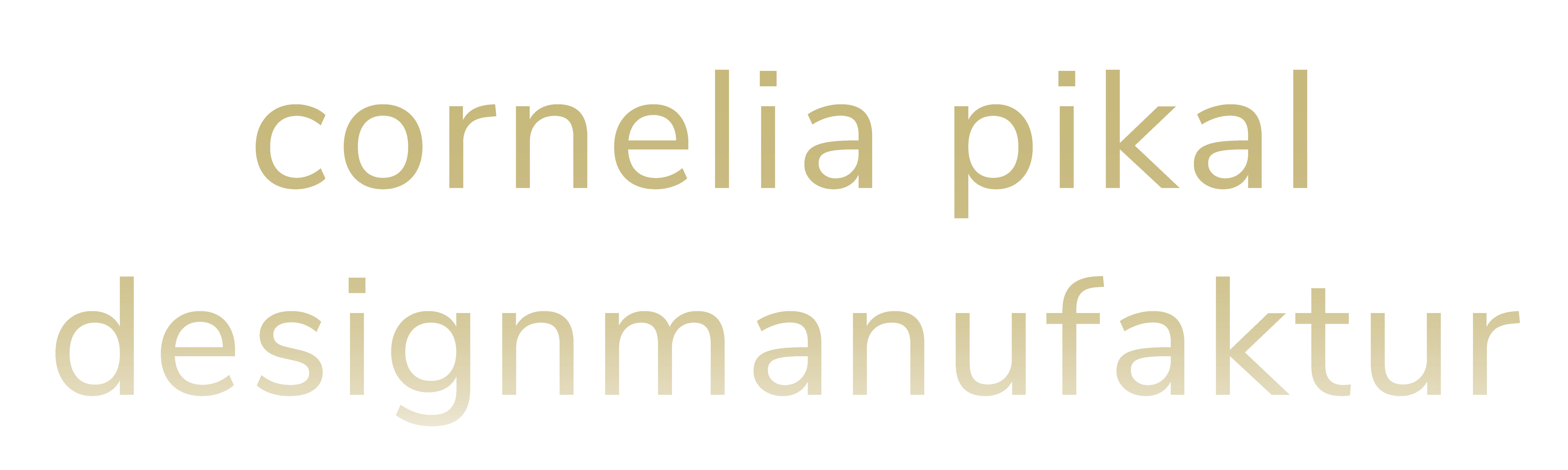 Designmanufaktur Cornelia Pikal